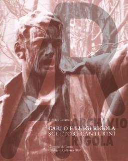 Carlo e Luigi Rigola Scultori Canturini Libro